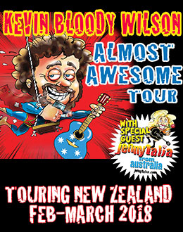 Kevin Bloody Wilson, Touring New Zealand February 2018